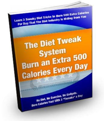 Product picture The Diet Tweak System - Burn An Extra 500 Calories Every Day